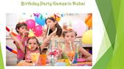 Birthday Party Games in Dubai