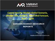 Cancer Vaccine Market, Trend and Forecast, 2015 – 2024