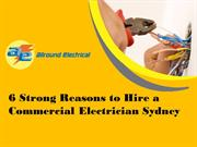 6 Strong Reasons to Hire a Commercial Electrician Sydney