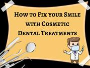 How to Fix your Smile with Cosmetic Dental Treatments