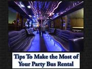 Tips To Make the Most of Your Party Bus Rental