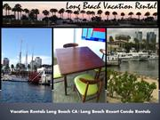 Vacation Rentals Long Beach CA | Long Beach Vacation Rentals