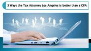 3_Ways_the_Tax_Attorney_Los_Angeles_is_better_than_a_CPA