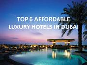 TOP 6 AFFORDABLE LUXURY HOTELS IN DUBAI
