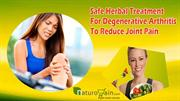Safe Herbal Treatment For Degenerative Arthritis To Reduce Joint Pain