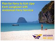 Plan for Ferry to Koh Lipe from Langkawi with Andaman Ferry Service