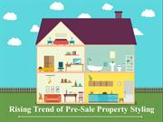 Rising Trend of Pre-Sale Property Styling