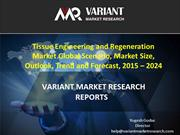 Tissue Engineering and Regeneration Market ,Trend and Forecast