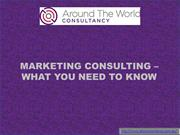 MARKETING CONSULTING –WHAT YOU NEED TO KNOW