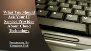 What You Should Ask Your IT Service Provider About Cloud Technology