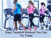 Easy Treadmill Workout You Can Try Today