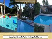 Palm Springs Vacation Home Rentals | Home Rentals Palm Springs CA