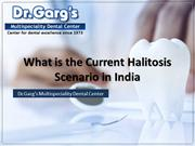 what is the current halitosis scenario in india