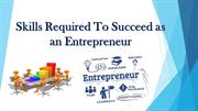Skills Required to Succeed as an Entrepreneur