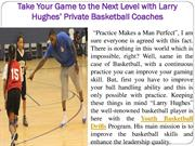 Basketball Drills Training Programs for Beginners with Larry Hughes