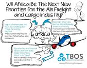 Will Africa Be the Next New Frontier for the Air Freight and Cargo Ind