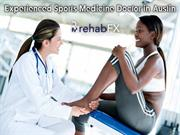 Finding Experienced Sports Medicine Doctor in Austin