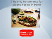 6 healthy Restaurant for Elderly People in Perth