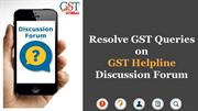 Procedure of Discussion Forum with GST Helpline App
