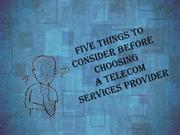 Five Things to Consider Before Choosing a Telecom Services Provider