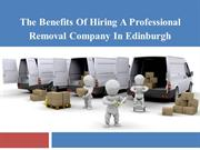 The Benefits of Hiring a Professional Removal Company in Edinburgh
