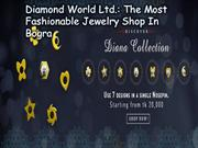 Diamond World Ltd. The Most Fashionable Jewelry Shop In Bogra