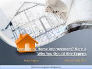 Considering Home Improvement Here is Why You Should Hire Experts