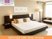 splendid lake dew reviews, splendid lake dew bangalore review
