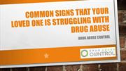Common Signs that Your Loved One is Struggling with Drug Abuse