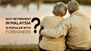 Retirement In Malaysia is Popular with Foreigners