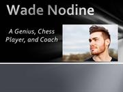 Wade Nodine – A Genius, Chess Player