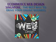 eCommerce Web Design Singapore- The Best Way To Drive Your Online Busi