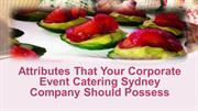 Attributes That Your Corporate Event Catering Sydney Company Should Po