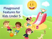 Playground Features for Kids Under Five