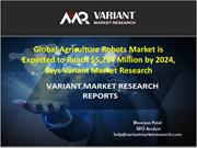 Agriculture Robots Market Global, Trend and Forecast, 2015-2024