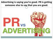 PR has its own importance and credibility - PR Agency