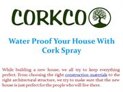 Water Proof Your House With Cork Spray
