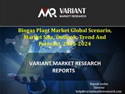 Biogas Plant Market, Outlook, Trend And Forecast, 2015-2024