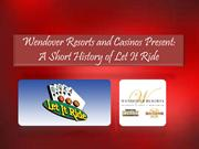 Wendover Resorts and Casinos Present: A Short History of Let It Ride