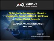 Non-Lithal Weapons Market, Trend and Forecast, 2015-2024