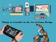 Things to Consider in the Art of Game Design