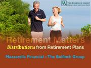 Retirement Matters Distributions From Retirement Plans
