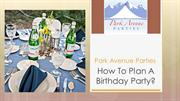 Park Avenue Parties: How To Plan A Birthday Party?