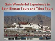 Gain Wonderful Experience in Both Bhutan Tours and Tibet Tours