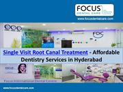 Single Visit Root Canal Treatment - Affordable Dentistry Services