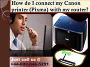 +44-800-046-5291 How do I connect my Canon printer with my router