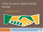 What is Local Trade Goods Online