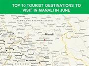 TOP 10 Tourist  Destinations  To Visit  in  Manali In June