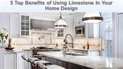 5 Top Benefits of Using Limestone In Your