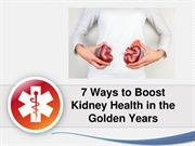 7 Ways to Boost Kidney Health in the Golden Years